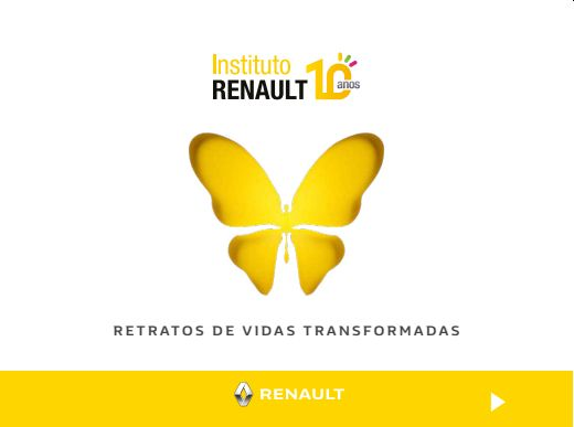 Instituto Renault 10 anos - Retratos de Vidas Transformadas
